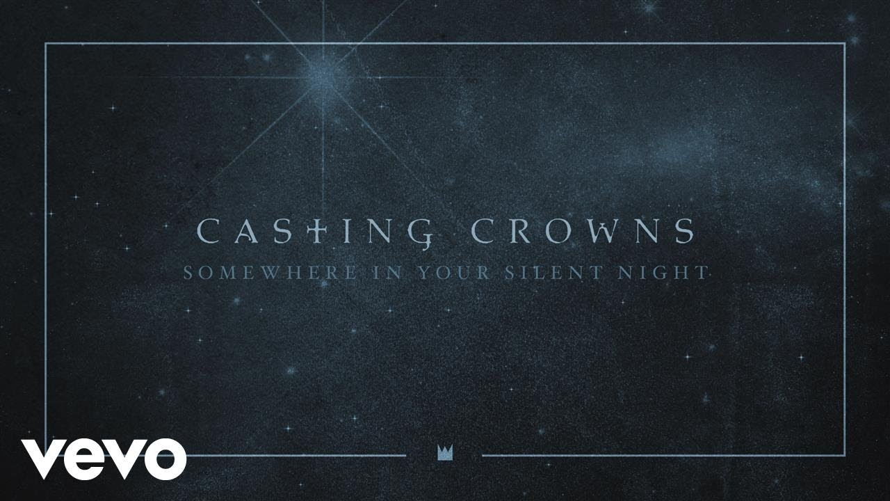 casting-crowns-somewhere-in-your-silent-night-audio-castingcrownsvevo
