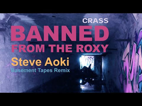 Crass - Banned From The Roxy (Steve Aoki's Basement Tapes Remix)