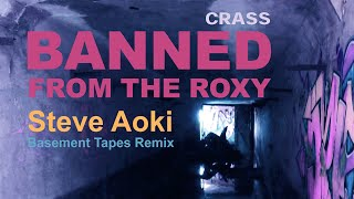 Play Banned From The Roxy (Steve Aoki's Basement Tapes Remix)