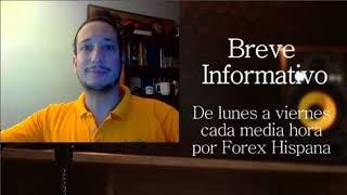 Breve Informativo - Noticias Forex del 28 de Febrero
