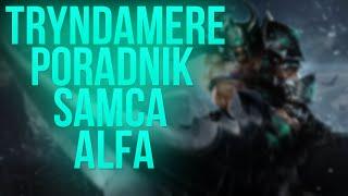[LoL] Tryndamere - Poradnik Samca Alfa #5 [HD][PL]