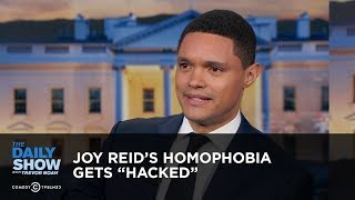 Joy Reids Homophobia Gets Hacked Between The Scenes The Daily Show