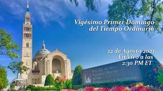 Misa del Vigésimo Primer Domingo del Tiempo Ordinario – August 22, 2021