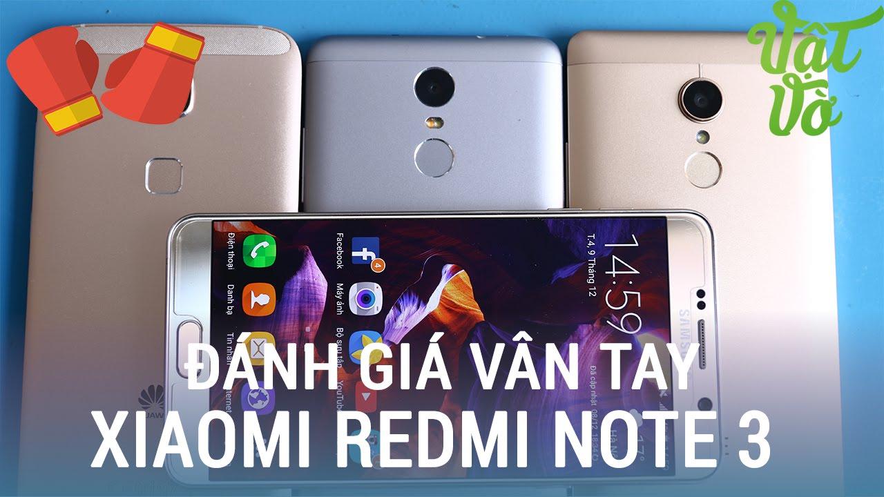 Vật Vờ| Vân tay của Redmi Note 3 tốt như thế nào?