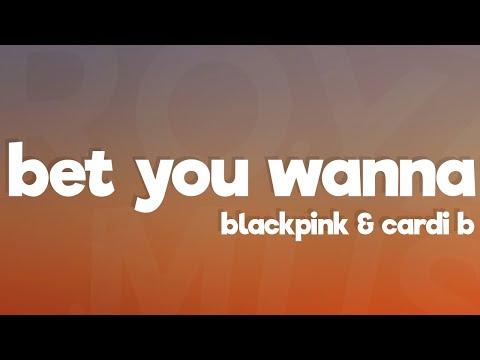 BLACKPINK, Cardi B - Bet You Wanna (Lyrics)