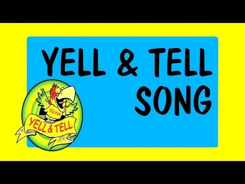 Yell and Tell Song