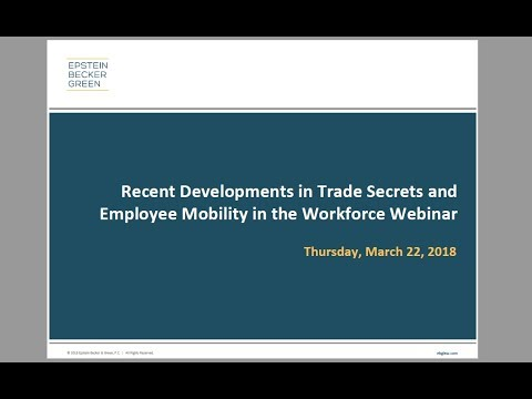 Recent Developments in Trade Secrets and Employee Mobility in the Workforce