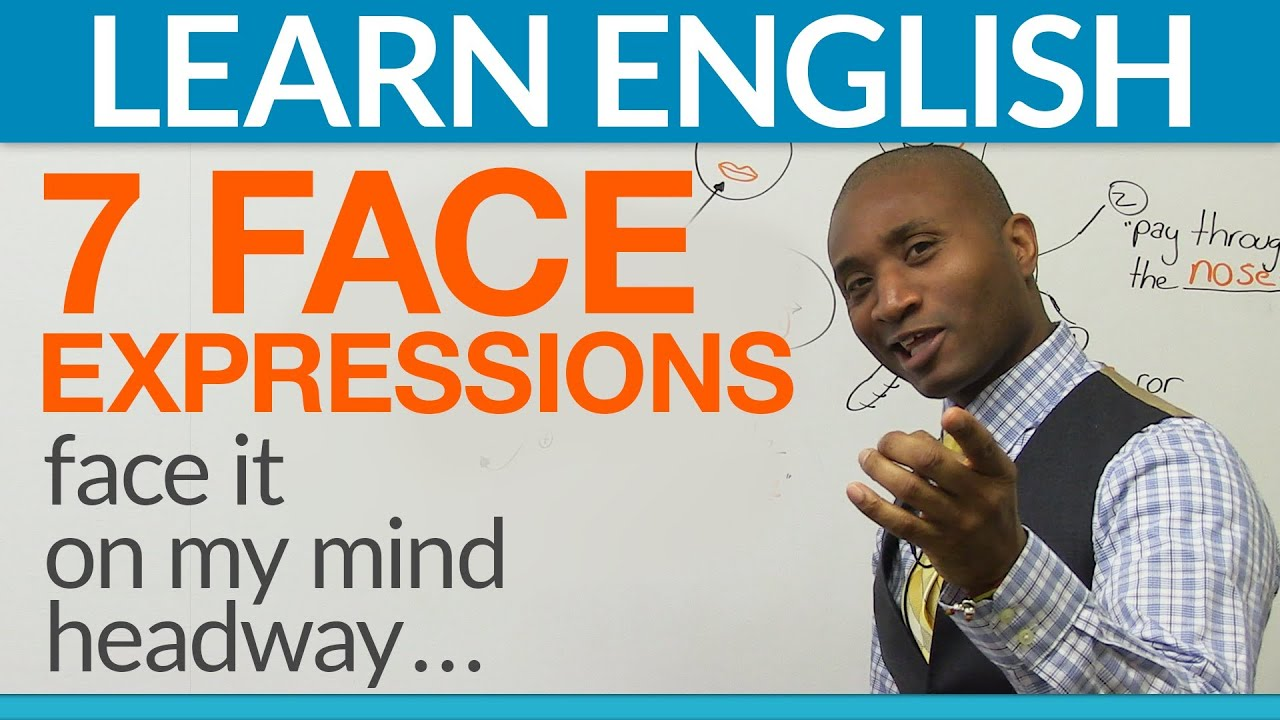 Learn English: 7 FACE Expressions