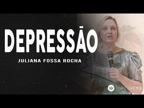 DEPRESSÃO - PASTORA E PSICÓLOGA JULIANA FOSSA ROCHA