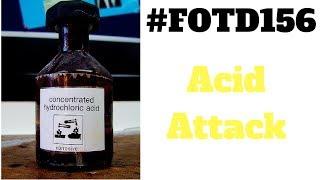 #FOTD156 Acid  Attack