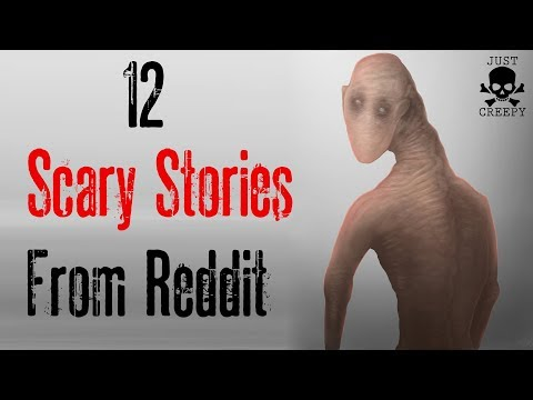 12 SCARY STORIES FROM REDDIT   Compilation