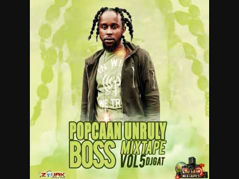 NEW POPCAAN MIX UNRULY BOSS DANCEHALL MIX VOL 5 DJ GAT  [RAW VERSION] DECEMBER 2017 1876899 - 5643