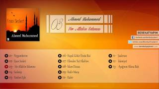 Ahmed Muhammed - Ver Allah'ın Selamını