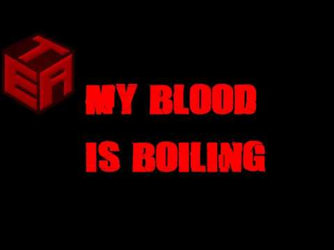 My Blood Is Boiling (Original Song)