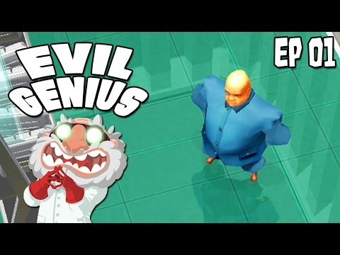 "Evil Genius Ep 01 - ""Fall of a Dictator, Rise of an Evil Genius!!!"""