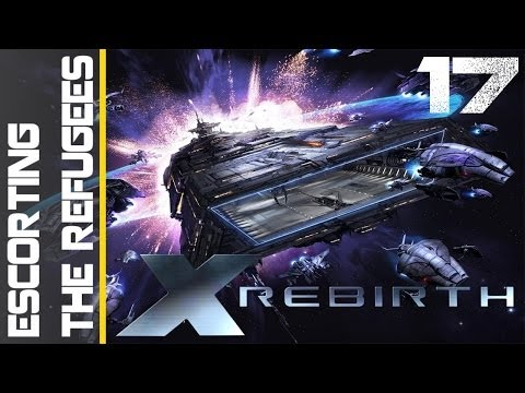 X Rebirth Episode 17 - Escorting the Refugees