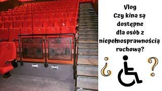 Vlog - czy kina są dostępne dla osób z niepełnosprawnością ruchową?