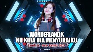 WONDERLAND X KU KIRA DIA MENYUKAIKU [SANDI ZS] New Remix 2021