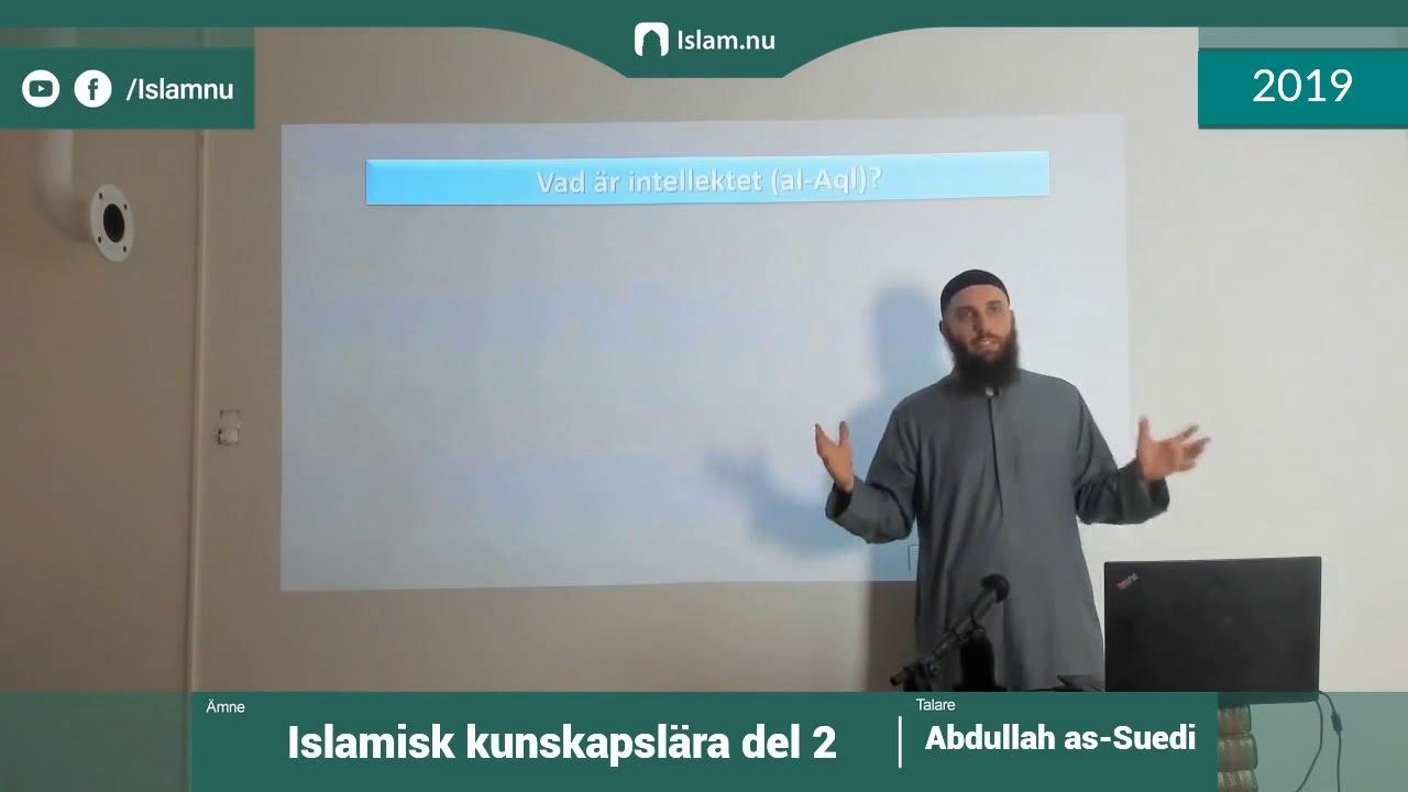 Islamisk kunskapslära | del 2 av 4 | Shaykh Abdullah as-Sueidi