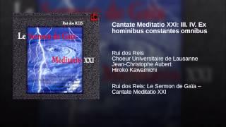 Cantate Meditatio XXI: III. IV. Ex hominibus constantes omnibus