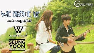 TWO OF US (OST) - KANG SEUNG YOON & DARA / WE BROKE UP SUB ESPAÑOL