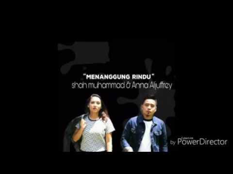 Menanggung Rindu - Shah Muhammad & Anna Aljuffrey