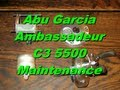 Abu Garcia Ambassadeur C3 5500 Fishing Reel Maintenance