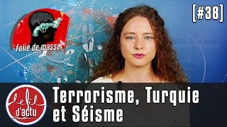 [Fil d'Actu #38] Terrorisme, Turquie et Séisme