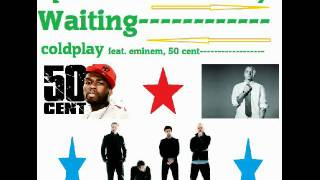 Coldplay feat. 50 Cent, Eminem - Speed of Patiently Waiting (DJ Fra N