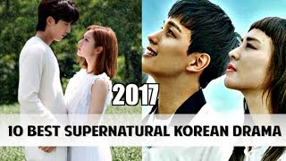 Video Top 10 Supernatural Korean Drama of 2017 download MP3, 3GP, MP4, WEBM, AVI, FLV April 2018