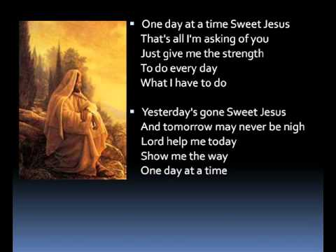 One Day At A Time Sweet Jesus With Lyrics Agm Youtube