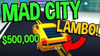 MAD CITY GETTING THE LAMBO! (INSANELY FAST!) -Roblox