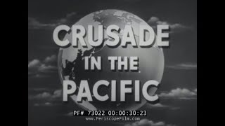 """CRUSADE IN THE PACIFIC TV SHOW Episode 22 """"SURRENDER AND OCCUPATION OF JAPAN""""  73022"""