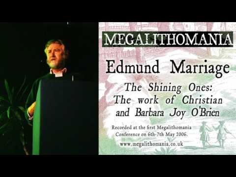 Edmund Marriage: The Shining Ones: The work of the O'Briens - Megalithomania 2006 (Audio)