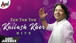 Cover images Tick Tick Tick - Kailash Kher Hits | Kannada Audio Jukebox 2019 | Anand Audio