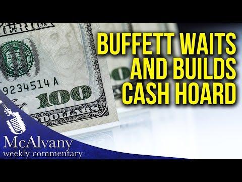 Warren Buffett Cautiously Waits & Builds Near-Record Cash Hoard | McAlvany Commentary