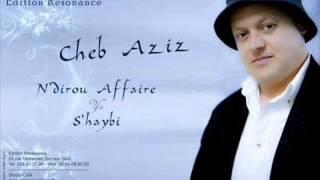cheb AZIZ   ya moulat el khana    by king