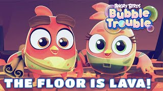 Angry Birds Bubble Trouble Ep.13   The floor is lava!