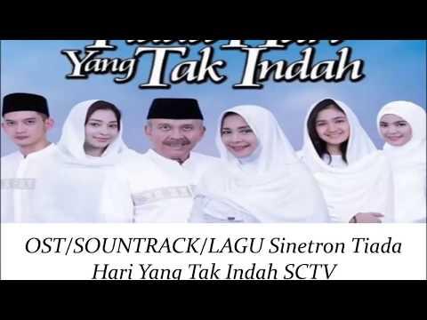 OST/SOUNTRACK/LAGU Sinetron Tiada Hari Yang Tak Indah SCTV ([ALL STARS] Iwan Fals Abadi)