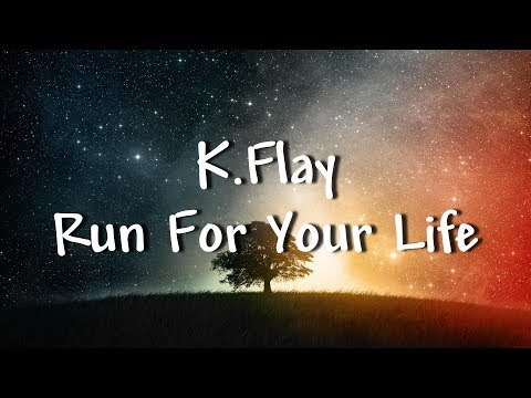 K.Flay - Run For Your Life - Lyrics