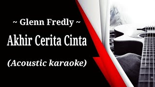 Download Lagu Glenn Fredly - Akhir Cerita Cinta (acoustic karaoke) mp3