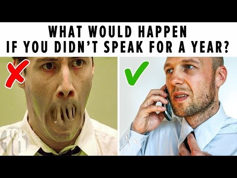 WHAT WOULD HAPPEN IF YOU DIDN'T SPEAK FOR A YEAR?