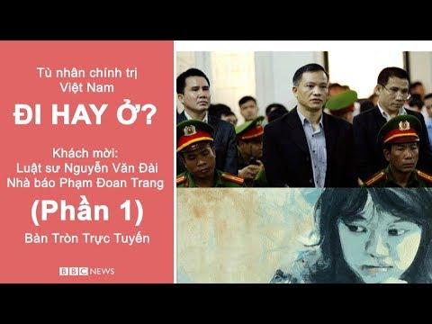 Tù nhân chính trị Việt Nam: Đi hay ở? (Phần 1)