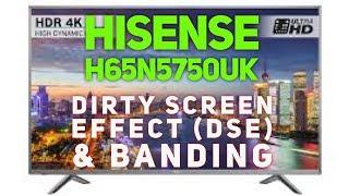 HISENSE 65inch (H65N5750UK) Dirty Screen Effect (DSE) / BANDING