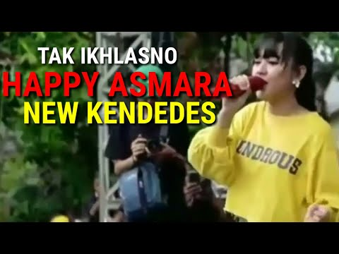 happy-asmara--tak-ikhlasno---new-kendedes-terbaru-ambyar