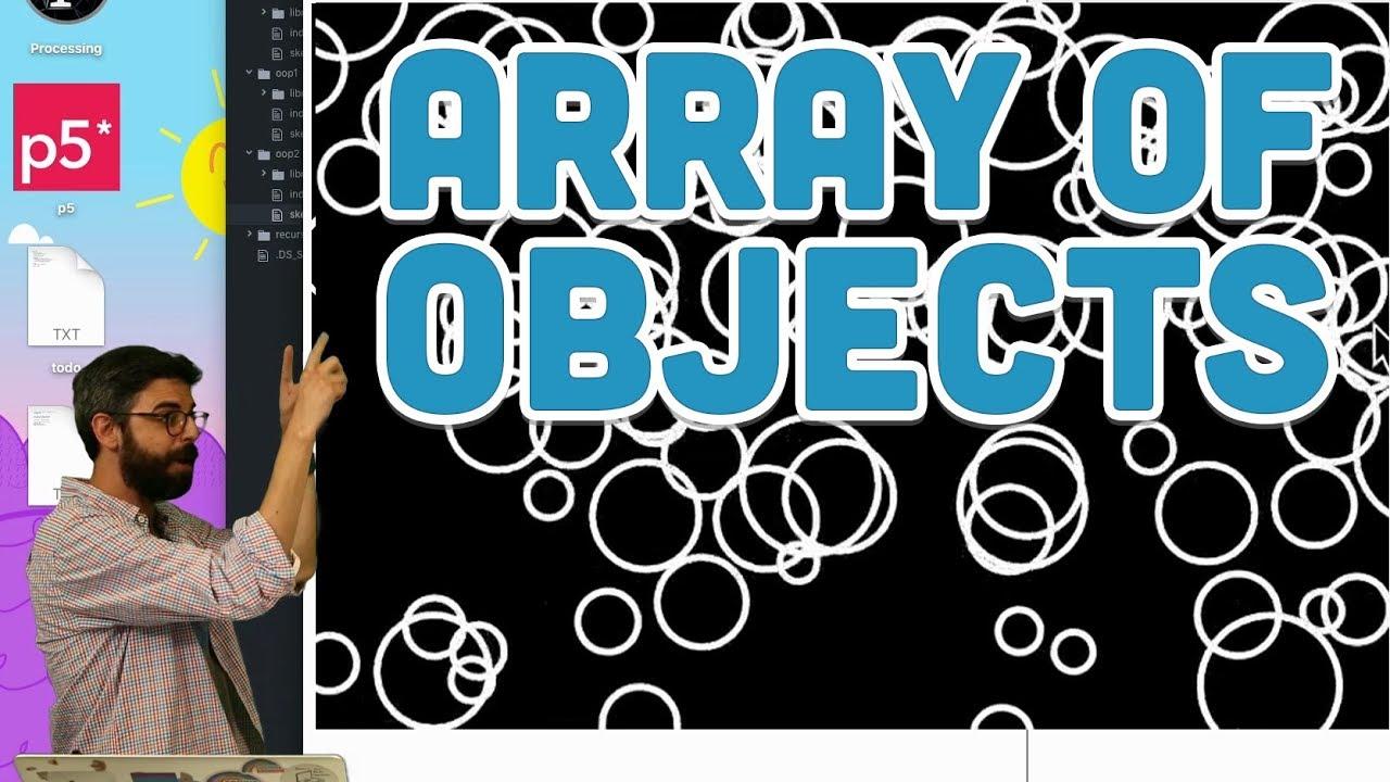 7 3: Arrays of Objects - p5 js Tutorial