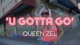 QUEEN ZEL - 'U Gotta Go' Music Video