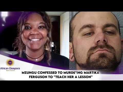 "Mzungu Confessed To Murde*ing Martika Ferguson To ""Teach Her A Lesson"""