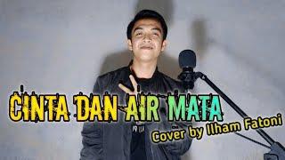CINTA DAN AIR MATA - FENDIK II Cover by Ilham Fatoni