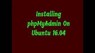 How To Install phpMyAdmin On Ubuntu 16 04